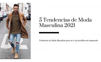 5 Tendencias de Moda Masculina 2021